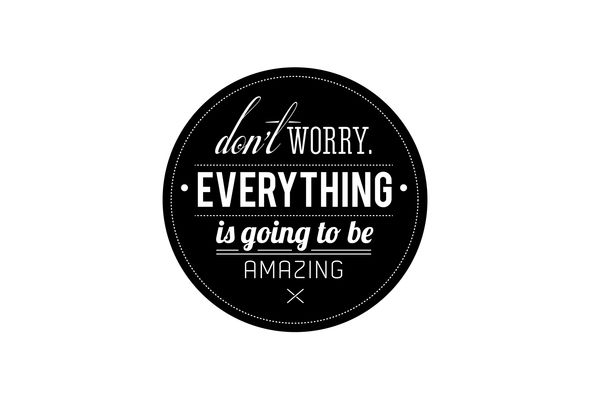 Dont Worry Amazing